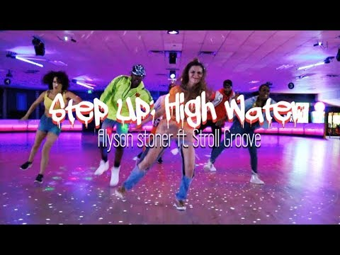 Step Up: High Water | Alyson Stoner ft. Stroll Groove