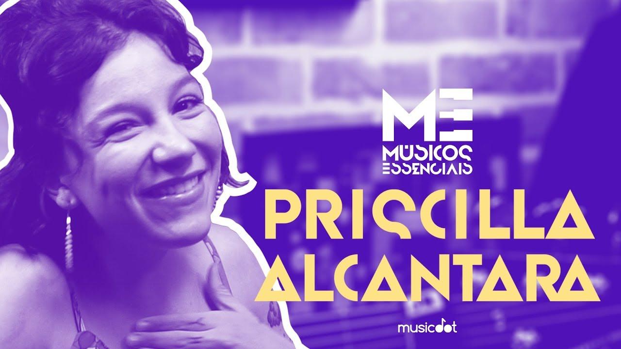 PRISCILLA ALCANTARA | Músicos Essenciais S03E13