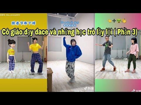 《Tiktok Trung Quốc》Khi bạn dạy nhảy nhiệt tình nhưng lại gặp học trò nhây, lầy ( Phần 3)