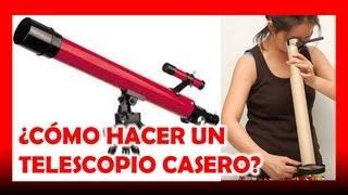Repeat youtube video Como hacer un telescopio casero