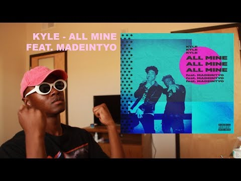 KYLE - All Mine feat. MadeInTYO FIRST REACTION/REVIEW