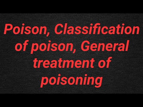 Poison,classification,general treatment of poisoning