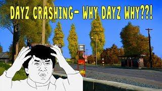 DAYZ CRASH WHY WHY WHY! DayZ Standalone pvp