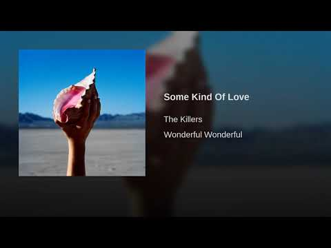 The Killers - Some Kind Of Love