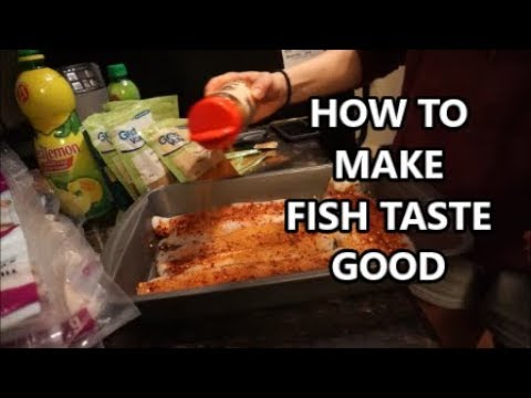 HOW TO MAKE FISH TASTE GOOD WHEN YOU HATE IT!