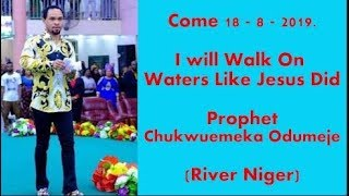 Odumeje  I Will Walk On Waters Like Jesus The Lion - Prophet Chukwuemeka Odumeje  Mobtv
