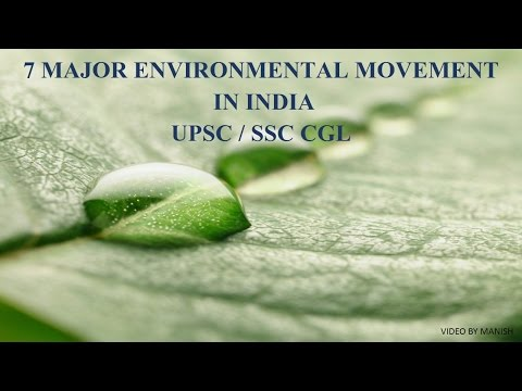 7 MAJOR ENVIRONMENTAL MOVEMENT  /UPSC/SSC CGL/OTHER ONE DAY EXAMS