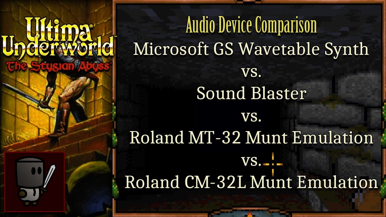 Ultima Underworld Sound Test - Microsoft GS Wavetable Synth vs  Sound  Blaster vs  MT-32 vs  CM-32L