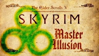 Skyrim - Master Illusion Guide