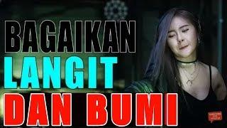 DJ BAGAIKAN LANGIT DAN BUMI - REMIX FULL BASS TERBARU