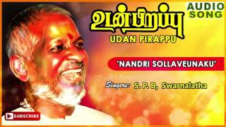 Nandri Sollave Song | Udan Pirappu Tamil Movie Songs | Sathyaraj | Sukanya | Ilayaraja