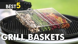 Best 5 Grilling Baskets to Buy in 2018
