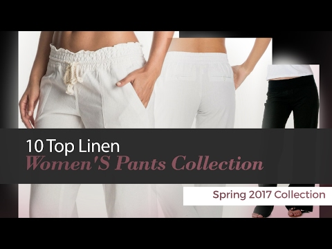 10 Top Linen Women'S Pants Collection Spring 2017 Collection