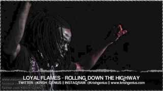 Loyal Flames - Rolling Down The Highway - June 2013