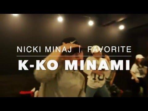 K-KO MINAMI|Nicki Minaj - Favorite �.Feb