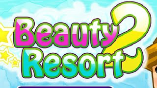 Beauty Resort 2 Full Gameplay Walkthrough