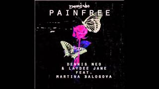 Dennis Neo & LayDee Jane feat. Martina Balogova - Painfree (Michael C Remix) *SAMPLE*