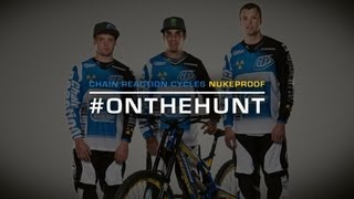 #OnTheHunt: Episode 1 - Chain Reaction/Nukeproof - Sam Hill