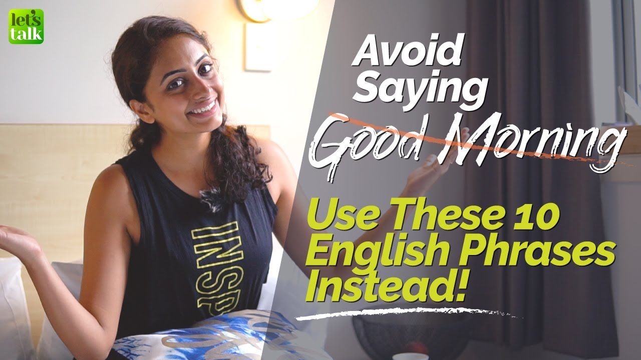 Download 10 Different Ways To Wish 'Good Morning'  👌  Learn Better English Phrases For Greetings In English