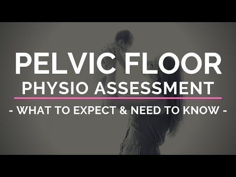 What to expect during a pelvic floor physiotherapy assessment