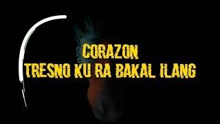 Download Corazon - Tresnoku Ra Bakal Ilang (Lirik) Mp3