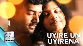 """Download the 'lehren app': https://goo.gl/m2xnrt song video of """"uyire un uyirena"""" from upcoming tamil fantasy film 'zero' by shiv mohaa has released...."""