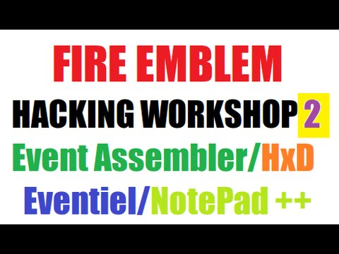Fire Emblem Hacking Workshop TWO. Eventiel/Eventing, Event Assembler, Hex Editing #1