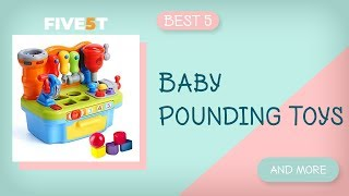 Best 5 Baby Pounding Toys 2019