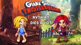 Giana Sisters: Twisted Dreams - Rythian Dies A Lot Part 1