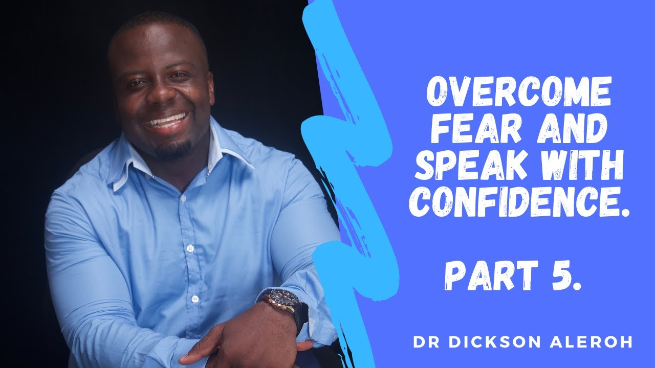 Overcome Fear and Speak with confidence - Part 5