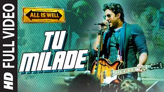 tu milade full video song ankit tiwari all is well t series