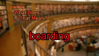 What does boarding mean?
