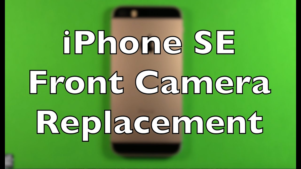 Iphone Se Front Camera Replacement