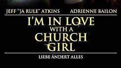 I'm in Love with a Church Girl - Liebe ändert alles (2013) [Drama]   Film (deutsch)