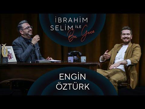 İbrahim Selim ile Bu Gece #55: Engin Öztürk, Eskitilmiş Yaz