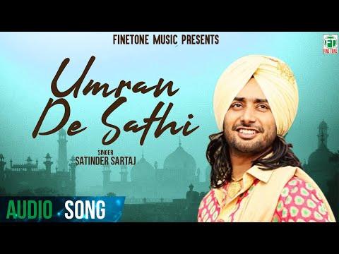 Umran De Sathi (Full Audio Song) | Satinder Sartaaj | Superhit Punjabi Songs | Finetone