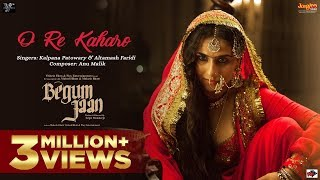 O Re Kaharo Video Song | Begum Jaan (2017)
