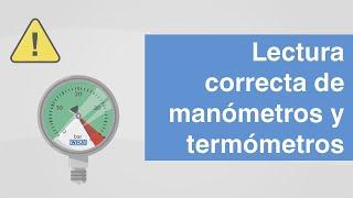 Lectura correcta de manómetros y termómetros | ¿Qué se debe considerar?