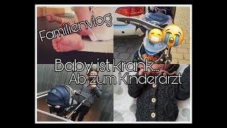 Familenvlog   Kinderarzt-Termin   Krankes Baby    Mama mit 18