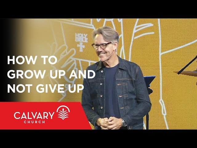 How to Grow Up and Not Give Up - Acts 2:42 - Skip Heitzig