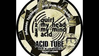 Johannes Teichmann - Acid from the Needle EP - Track: My Head