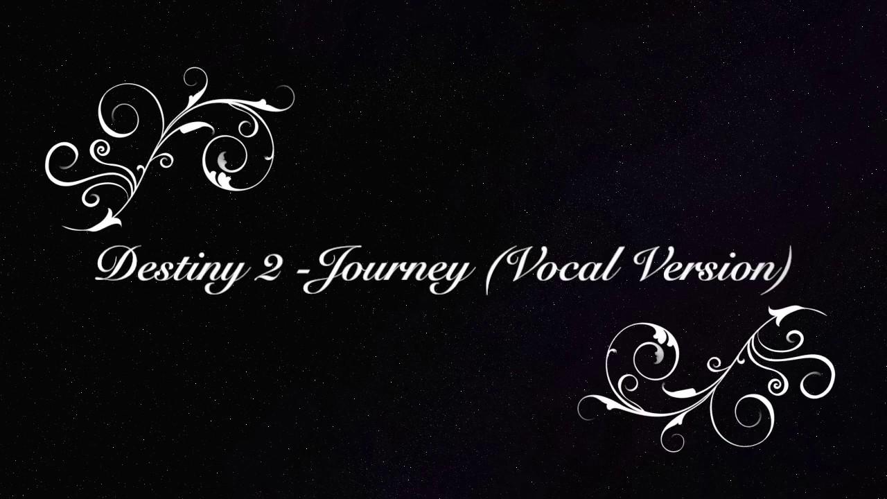Destiny 2 - Journey (Vocal Version) - YouTube
