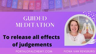 Guided Meditation to release all effects of judgments