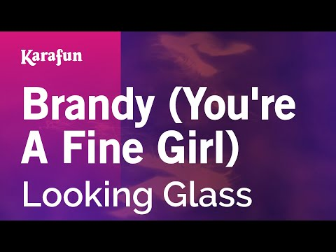 Karaoke Brandy (You're A Fine Girl) - Looking Glass *