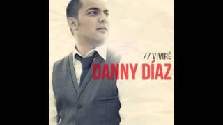 Danny Diaz - Cristo Mi Futuro