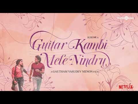 Thooriga | Guitar Kambi Mele Nindru | Suriya, Prayaga Martin | Gautham Menon | Karthik | Navarasa