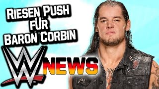 Riesen Push für Baron Corbin, Dean Ambrose ist faul? | WWE NEWS 31/2017