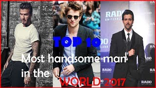 Top 10 most handsome man in the world 2017