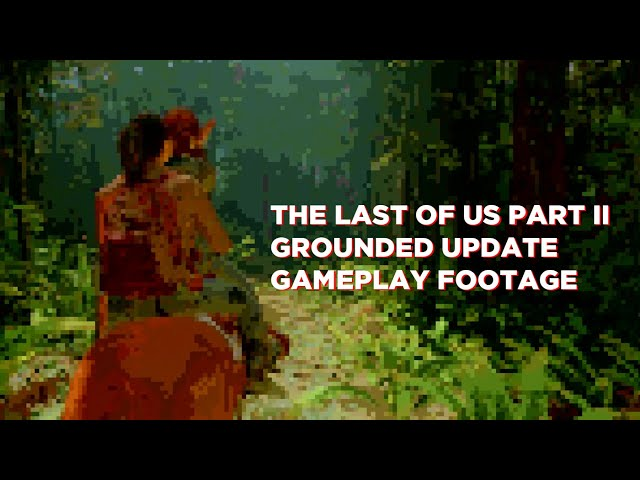 The Last Of Us Part Ii Is Getting Cheats Filters Film Grain Removal Mirrored Permadeath And Grounded Modes