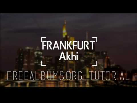KOSTENLOS ALBEN DOWNLOADEN GERMAN | FRANKFURT Akhi